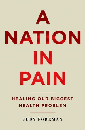 A Nation in Pain Healing our Biggest Health Problem