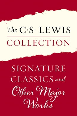 Book The C. S. Lewis Collection: Signature Classics and Other Major Works: The Eleven Titles Include… by C. S. Lewis