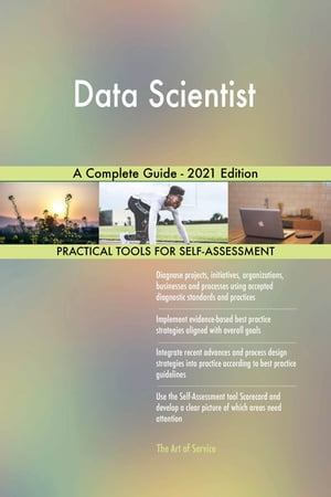 Data Scientist A Complete Guide - 2021 Edition by Gerardus Blokdyk