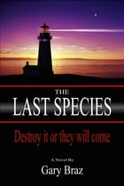 The Last Species by Gary Braz