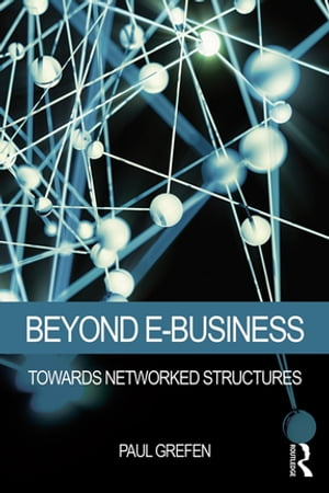 Beyond E-Business Towards networked structures