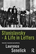 Stanislavsky: A Life in Letters 7d3bcca1-58e7-4594-805b-89d11034566f
