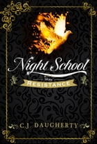 Night School: Resistance by C.J. Daugherty