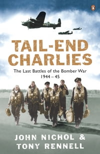 Tail-End Charlies: The Last Battles of the Bomber War 1944-45