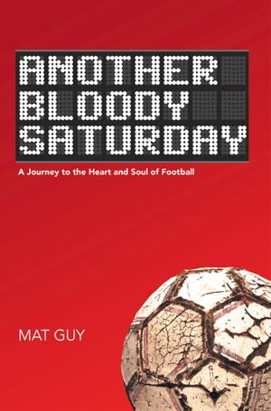 Another Bloody Saturday by Mat Guy
