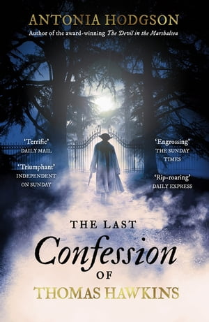 The Last Confession of Thomas Hawkins Thomas Hawkins Book 2