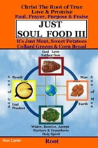 Just Soul Food III - Root Paul, Prayer, Purpose, Praise by Ron Carter