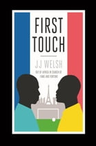 First Touch by J. J. Welsh