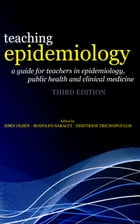 Teaching Epidemiology: A guide for teachers in epidemiology, public health and clinical medicine by Jorn Olsen