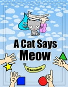 A Cat Says Meow by Matt Lemmon