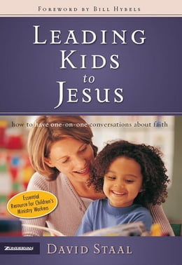 Book Leading Kids to Jesus: How to Have One-on-One Conversations about Faith by David Staal