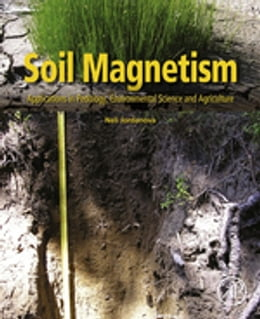Book Soil Magnetism: Applications in Pedology, Environmental Science and Agriculture by Neli Jordanova