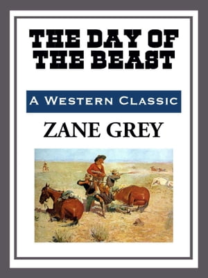 The Day of the Beast by Zane Grey