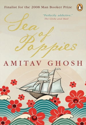 Sea of Poppies: Book One of The Ibis Trilogy by Amitav Ghosh