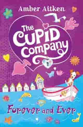 Forever and Ever (The Cupid Company, Book 3) by Amber Aitken