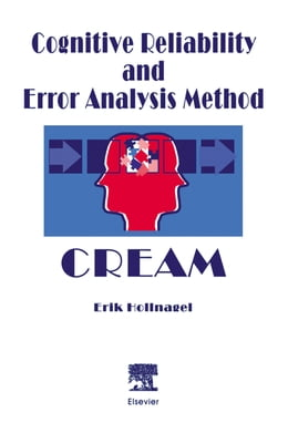 Book Cognitive Reliability and Error Analysis Method (CREAM) by Hollnagel, E.
