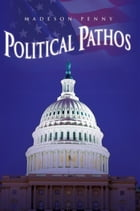 Political Pathos by Madeson Penny