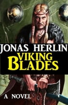 Viking Blades by Jonas Herlin