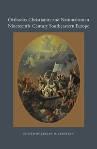 Orthodox Christianity and Nationalism in Nineteenth-Century Southeastern Europe
