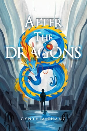 After the Dragons by Cynthia Zhang