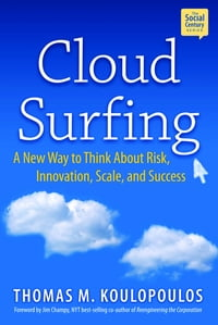 Cloud Surfing: A New Way to Think About Risk, Innovation, Scale & Success