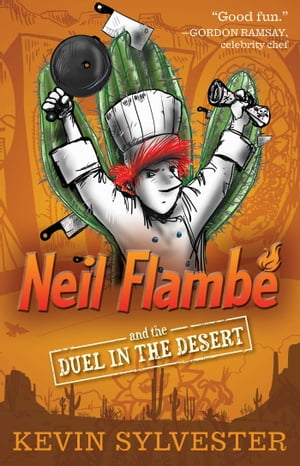 Neil Flambé and the Duel in the Desert by Kevin Sylvester