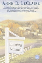 Entering Normal: A Novel by Anne Leclaire