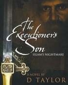 The Executioner's Son by D. Taylor