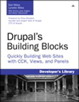 Book Drupal's Building Blocks: Quickly Building Web Sites with CCK, Views and Panels by Earl Miles