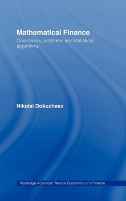 Book Mathematical Finance: Core Theory, Problems and Statistical Algorithms by Dokuchaev, Nikolai