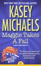 Maggie Takes A Fall by Kasey Michaels