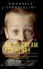 An Ice Cream for Henry: Eight million children go missing every year. Henry is one of them. by Emanuele Cerquiglini