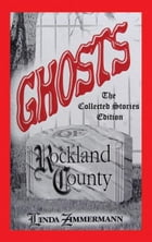 Ghosts of Rockland County: Collected Stories by Linda Zimmermann