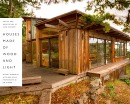Book Houses Made of Wood and Light: The Life and Architecture of Hank Schubart by Michele Dunkerley
