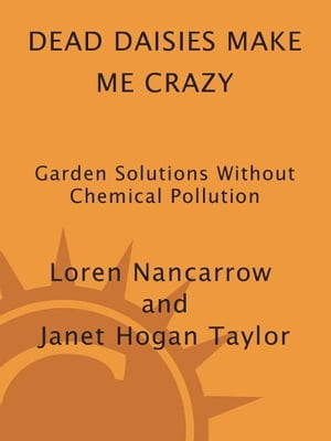 Dead Daisies Make Me Crazy Garden Solutions Without Chemical Pollution