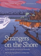 Strangers on the Shore: Early Coastal Contact in Australia by Peter Veth