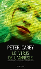 Le Virus de l'amnésie by Peter Carey