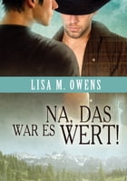 Na, das war es wert! by Lisa M. Owens