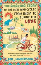 The Amazing Story of the Man Who Cycled from India to Europe for Love Cover Image