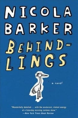 Book Behindlings: A Novel by Nicola Barker