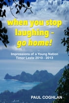 When you stop laughing - go home! by Paul Coghlan