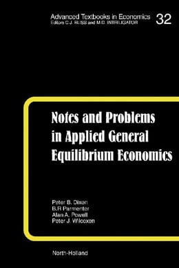Book Notes and Problems in Applied General Equilibrium Economics by Pearson, K.R.