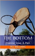 The Bottom: Promise, Love, and Pain by Michael Williams