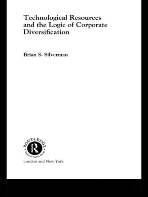 Technological Resources and the Logic of Corporate Diversification