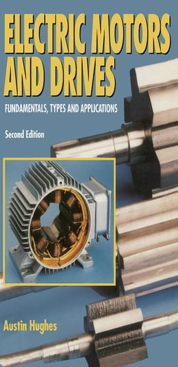 Book Electric Motors and Drives: Fundamentals, Types and Applications by Hughes, Austin