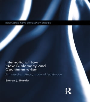 International Law,  New Diplomacy and Counterterrorism An interdisciplinary study of legitimacy
