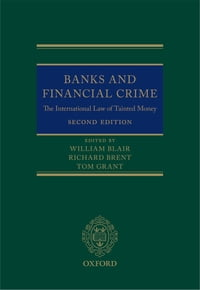 Banks and Financial Crime: The International Law of Tainted Money