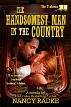 The Handsomest Man in the Country by Nancy Radke