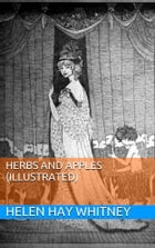 Herbs and Apples (Illustrated) by Helen Hay Whitney