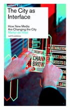 The city as interface: how digital media are changing the city by Martijn de Waal